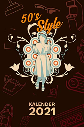 KALENDER 2021 A5: für Oldschool Fans - 50er Jahre Mode Terminplaner mit DATUM - Retro Organizer für Termine -...